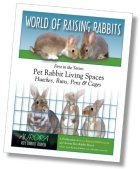 Pet Rabbit Living Spaces, ebook published by Raising-Rabbits.com