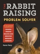 Rabbit Raising Problem Solver, by Karen Patry, published by Storey Publications