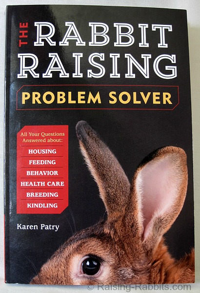 Rabbit Raising Problem Solver by Karen Patry, published by Story Publishing