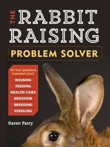 Rabbit Raising Problem Solver book cover. This Q&A format book will be offered by Storey Publishing.